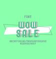 wow sale font alphabet vector image