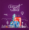 around the world concept with famous sights and vector image vector image