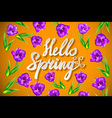 Hello Spring Poster Design in Realistic Colorful vector image vector image