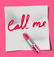 lipstick and the words call me on the notepad pink vector image vector image