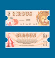 circus show entrance tickets template vector image vector image