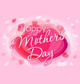 happy mother day love card vector image vector image