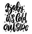 baits cold outside lettering phrase design vector image vector image