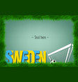 frame sweden and a soccer ball at the gate vector image