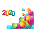 happy new year 2020 flying colorful balloons vector image vector image