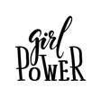 girl power hand drawn calligraphy and brush pen vector image vector image
