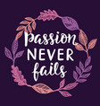 passion never fails vector image vector image