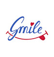 smile inspirational hand draw lettering text with vector image vector image
