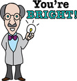Youre Bright vector image