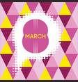 greeting card with 8 march womens day 7 vector image vector image