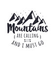 Mountains are calling and i must go tee graphic