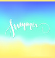 summer lettering blurred background vector image