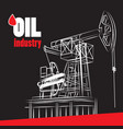 oil industry - oil pump on black vector image