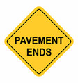 warning pavement end sign vector image vector image