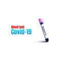 coronavirus test blood virus organism danger vector image