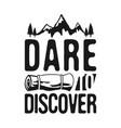 dare to discover - camp adventure graphic for t vector image vector image