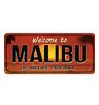 welcome to malibu vintage rusty metal sign vector image vector image