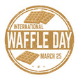 international waffle day sign or stamp vector image vector image
