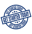 get started today blue round grunge stamp vector image vector image