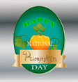 happy national pumpkin day sign vector image vector image