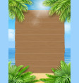 wooden sign tropical leaves sea beach vector image