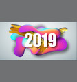 2019 new year on background a liquid color vector image vector image