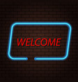 neon sign inscription welcome on a brick vector image vector image