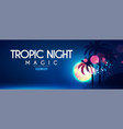 tropic night beach party poster template vector image