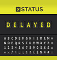 airport flip board flight status delayed vector image vector image