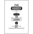 Typographic Poster Design The harder i work the vector image
