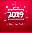 white paper gift box with 2019 new year greeting vector image vector image
