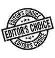 editors choice round grunge black stamp vector image vector image