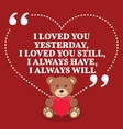 Inspirational love marriage quote I loved you vector image vector image