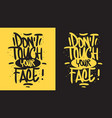 dont touch your face motivational slogan hand vector image