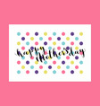 happy mothers day calligraphic lettering vector image