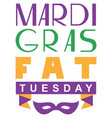 mardi gras fat tuesday lettering text greeting vector image