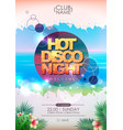 summer party poster design hot disco night vector image