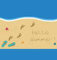 hello summer with flip flops and footprints on vector image
