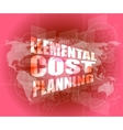 elemental cost planning word on business digital vector image