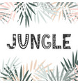 frame from tropical leaf and jungle lettering vector image vector image