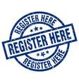 register here blue round grunge stamp vector image vector image