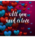 All You Need is Love Calligraphy Lettering vector image