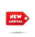 new arrival hang tag label on white background vector image vector image