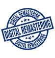 digital remastering blue round grunge stamp vector image vector image