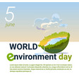 world environment day ecology protection holiday vector image