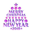 inscription 2018 in the form of a christmas tree vector image