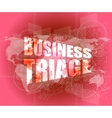 business triage words on touch screen interface vector image vector image