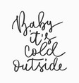 cold outside hand written inscription vector image
