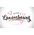 luxembourg welcome to word text with handwritten vector image