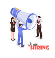 megaphone recruitment isometric background vector image vector image